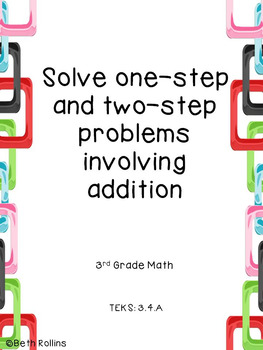 TEKS 3.4.A Solving one and two step problems involving addition