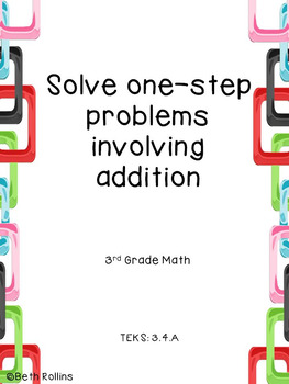 TEKS 3.4.A Solving one step problems involving addition