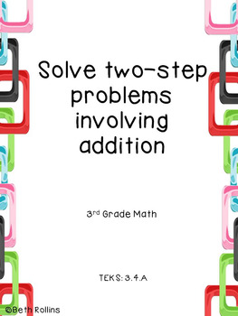 TEKS 3.4.A Solving two step problems involving addition