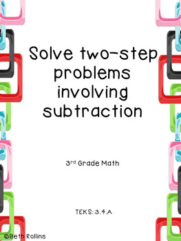 TEKS 3.4.A Solving two step problems involving subtraction