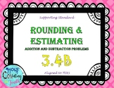 TEKS 3.4B Rounding & Estimating Addition and Subtraction Problems