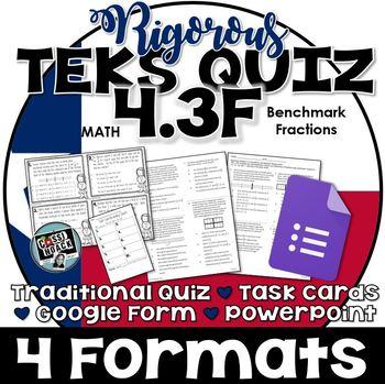 TEKS 4.3F Quiz- Rigorous Assessment using Benchmark Fractions