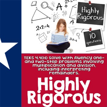 TEKS 4.4H - RIGOROUS one and two step multiplication and division problems