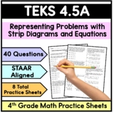 TEKS 4.5A Represent Problems with Strip Diagrams and Equations- Practice Sheets