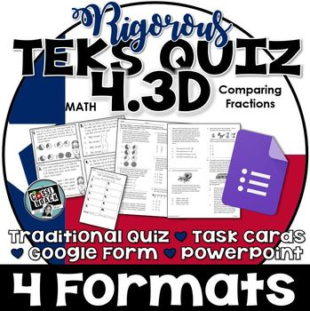 TEKS 4.3D Quiz- Rigorous Assessment of Comparing Fractions-GRADECAM ready!