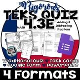 TEKS 4.3E Quiz- Rigorous Assessment of Add & Sub Fractions-GRADECAM ready!