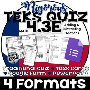 TEKS 4.3E Quiz- Rigorous Assessment of Add & Sub Fractions