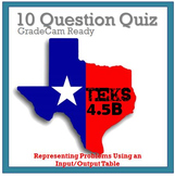 TEKS 4.5B Quiz- Rigorous Assessment of Input/ Output Table