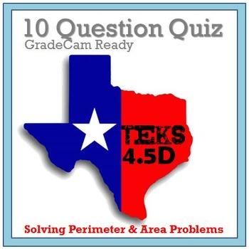 TEKS 4.5D Quiz- Rigorous Assessment of Area & Perimeter -GRADECAM ready!