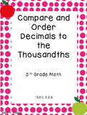 TEKS 5.2.B Compare and order decimals to the thousandths S