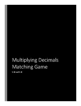 TEKS 5.3D and 5.3E Multiplying Decimals Matching Game