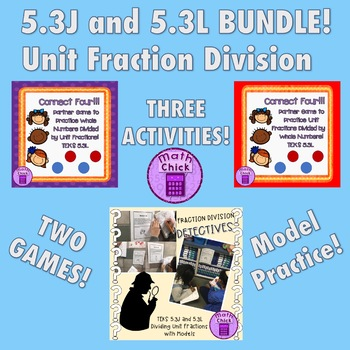 TEKS 5.3J and 5.3L BUNDLE 3 Activities Unit Fraction Division with Whole Numbers
