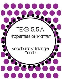 TEKS 5.5A Properties of Matter Vocabulary Triangles