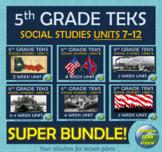 TEKS 5th Grade Social Studies | Units 7 to 12 | SUPER BUNDLE!! | Google Apps!