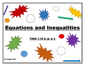 TEKS 7.10 A, B, C Equations and Inequalities Bundle!