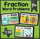 TEKS 7.3A ✩ 7.3B ✩ Fraction Word Problems ✩ Google Sheets