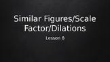 TEKS 8.3C Scale Factor/Dilations/Similar Figures- Teacher