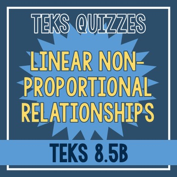 Non-Proportional Linear Relationships Quiz (TEKS 8.5B)