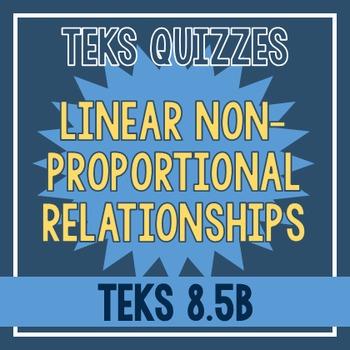 Non-Proportional Linear Relationships Quiz (TEKS 8.5B)
