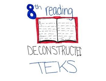TEKS Deconstruction 8th Reading