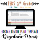 TEKS Google Lesson Plan Template with Drop-down Menus {3rd Grade}