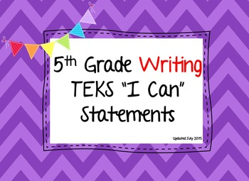 "TEKS ""I Can"" statements, 5th Grade Writing, Legal and Lett"