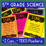 5th Grade Science TEKS Posters: I Can/We are learning how to