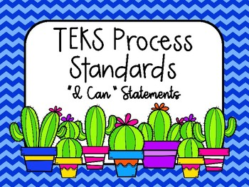 "TEKS Process Standards ""I Can"" Statements Cactus"
