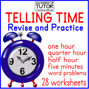 TELLING THE TIME 1 hour through to five minutes 28 worksheets with problems