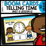 TELLING TIME BOOM CARDS | DIGITAL TASK CARDS | Module 5 Lesson 12