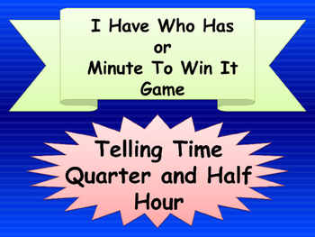 I HAVE WHO HAS Telling Time quarter and half hour Small Gr