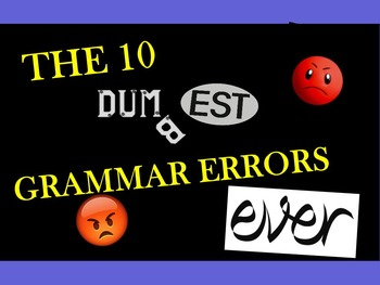 TEN DUMBEST GRAMMAR ERRORS