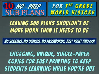 TEN NO PREP SUB-PLANS for 7th GRADE HISTORY (more learning, less babysitting)
