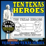 TEN TEXAS HEROES (Leaders Who Shaped Texas History)