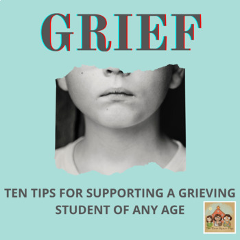 TEN TIPS FOR SUPPORTING A GRIEVING STUDENT
