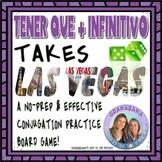 TENER + QUE + INFINITIVO Take LAS VEGAS * a Speaking & Wri