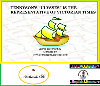 "TENNYSON'S ""ULYSSES"" IS THE REPRESENTATIVE OF VICTORIAN TIMES"