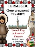 TERMES DU GOUVERNEMENT CANADIEN - THÉÂTRE DES LECTEURS - 5ME - 8ME ANNÉE