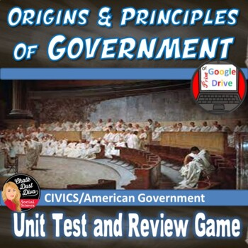 Origins and  Principles of Government TEST  (Civics)