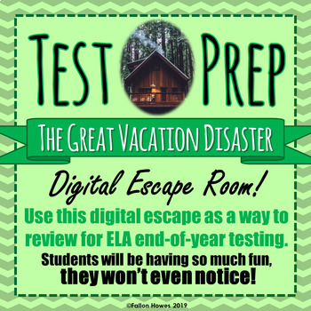 TEST PREP - ESCAPE ROOM - THE Great Vacation DISASTER! - High Interest!
