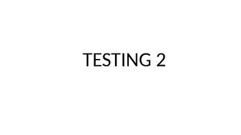 TESTING 2