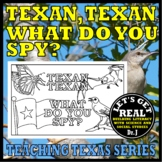 TEXAN, TEXAN, WHAT DO YOU SPY?