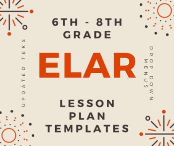 TEXAS 6th-8th ELAR Lesson Plan Templates with Drop Down Menus (Google Sheets)