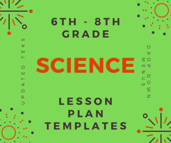 TEXAS 6th-8th Science Lesson Plan Templates with Drop Down Menus (Google Sheets)