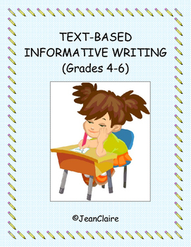TEXT-BASED INFORMATIVE WRITING (Grades 4-6) Common Core an