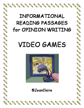 INFORMATIONAL READING PASSAGES FOR OPINION WRITING: Video Games