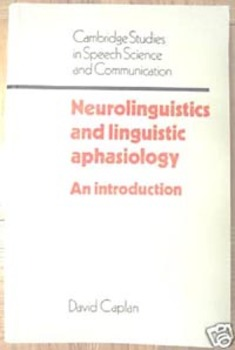 TEXTBOOK NEUROLINGUISTICS AND LINGUISTIC APHASIOLOGY Speech Pathology Caplan