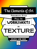 TEXTURE- Elements of Art Worksheet Packet PARAGRAPH STYLE FILL-IN