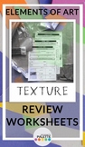 TEXTURE- Elements of Art Worksheet REVIEW Packet