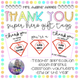 THANK YOU Super Hero Tags - Teacher Appreciation, End of Y